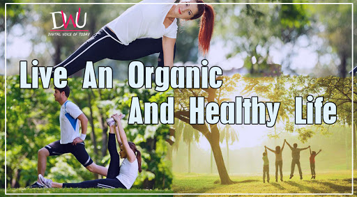 Live an organic and healthy life